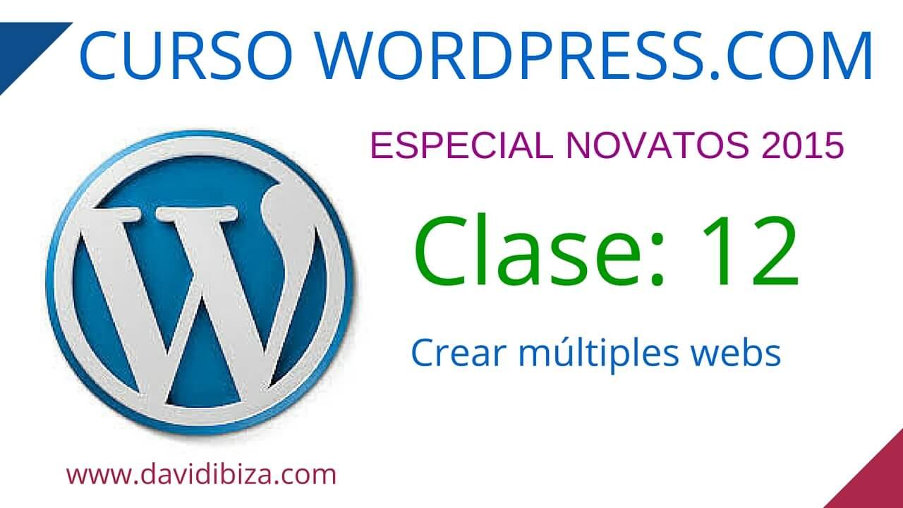 Curso de WordPress.com – Clase 12: Crear múltiples webs