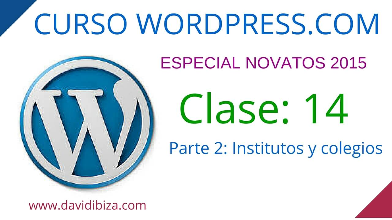 Curso de WordPress.com – Clase 14 – Parte 2. Crear WordPress para Escuelas o Institutos