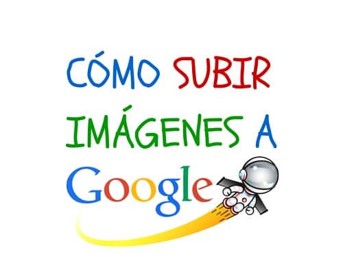 Tutorial: Cómo subir y publicar fotos en Google Imágenes