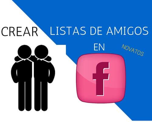 Cómo crear listas de amigos en Facebook