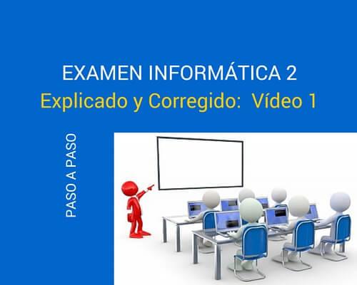 Corrección Examen Informática 2: Parte 1
