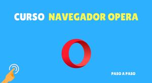 Tutorial Navegador Opera: Clase 1