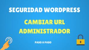 seguridad wordpress cambiar url administrador