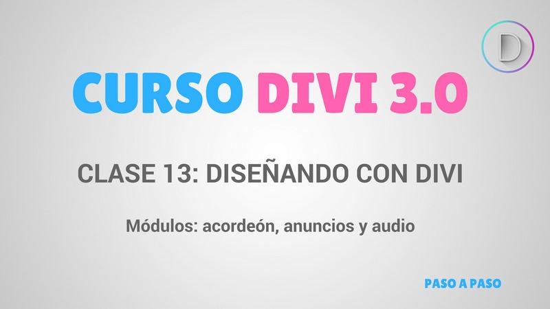 Clase 13: Diseñando con Divi – módulos: acordeón, anuncio y audio – Curso de Divi