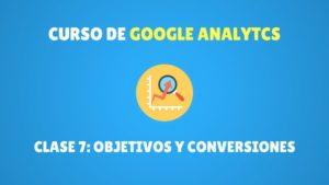 objetivos y conversiones en google analytics