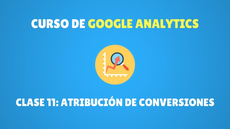 Atribución de conversiones google analytics