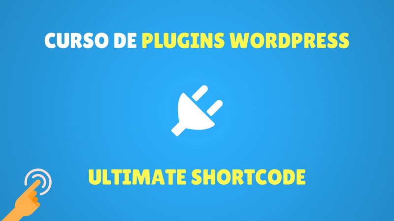 Qué es un Shortcode y cómo insertarlos en Wordpress con Ultimate Shortcode