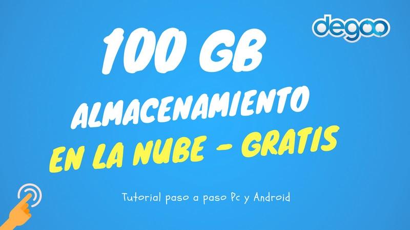 Almacenenamiento en la Nube 100 GB – Android y Pc con Degoo