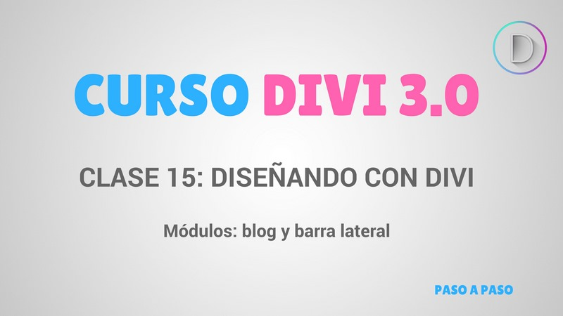 Clase 15 – Diseñando con Divi – módulos: blog y barra lateral