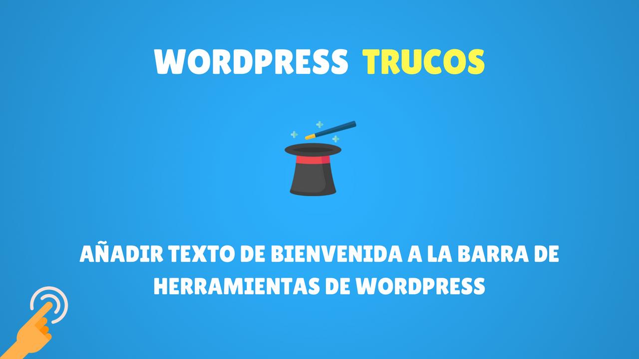 Añadir texto de bienvenida a la barra de herramientas de Wordpress (Premium)
