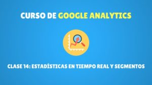 Estadísticas en tiempo real y segmentos google analytics