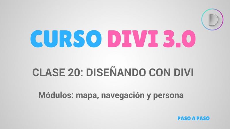 Clase 20 – Diseñando con Divi – Módulos: mapa, navegación y persona
