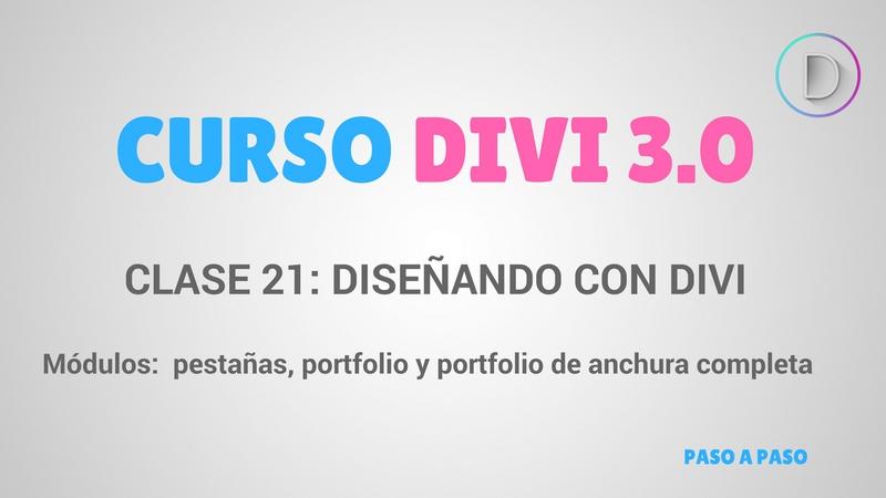 Clase 21 – Diseñando con Divi – Módulos:  pestañas, portfolio y portfolio de anchura completa