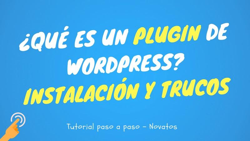Qué es plugin, para qué sirve y cómo instalarlo en Wordpress – Trucos – 2018