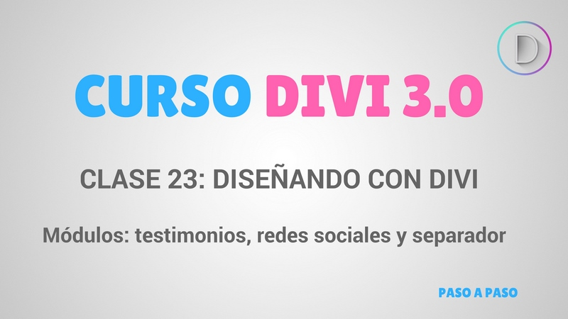 Clase 23 – Diseñando con Divi – Módulos: testimonios, seguir en redes sociales y separador