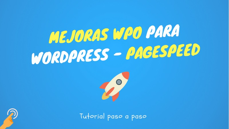 Mejoras WPO para WordPress – PageSpeed