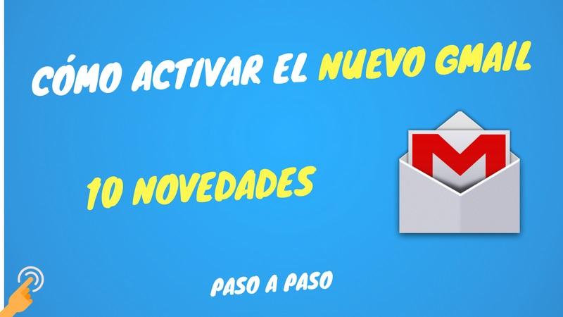 Nuevo Gmail activación y 10 nuevas funciones – Paso a paso