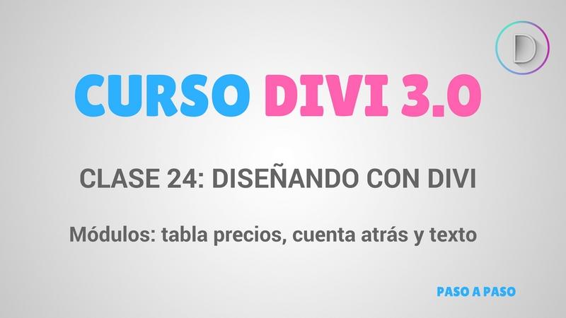 Clase 24 – Diseñando con Divi – Módulos: Tabla precios, Temporizador y Texto