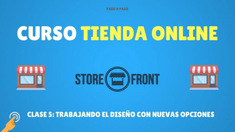 Curso de Storefront #5. Trabajando el diseño con nuevas opciones (Premium)