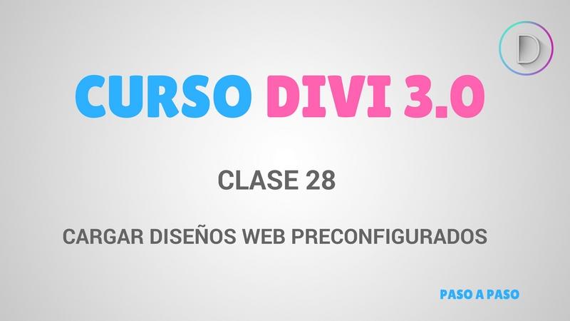 Clase 28 – Cómo Cargar Diseños Web Preconfigurados layout en DIVI- WordPress