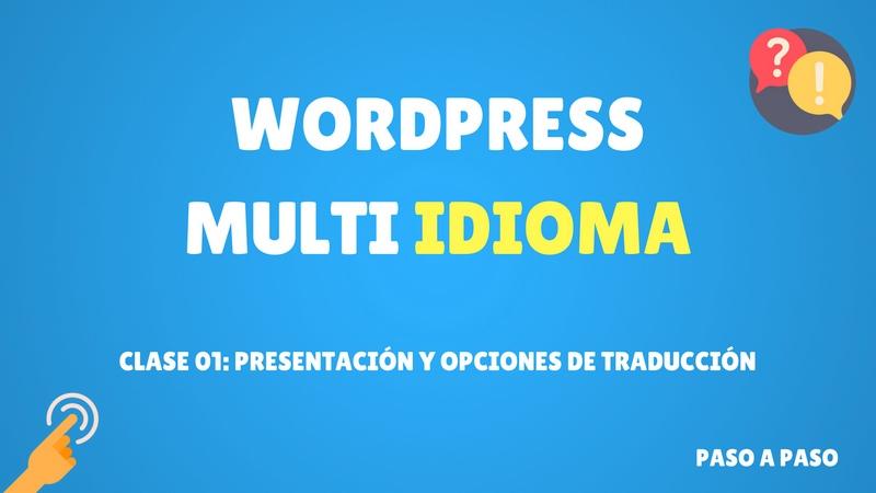 Curso de WordPress multi idioma #1 Presentación y diferentes opciones de traducción (Premium)