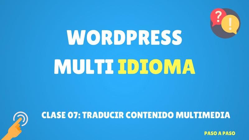 Curso de WordPress multi idioma #7 Traducir contenido multimedia (Premium)