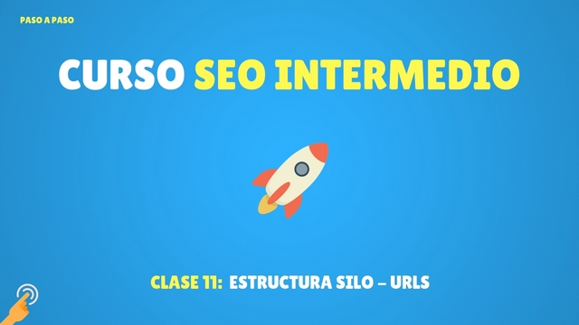 Curso SEO Intermedio #11:  Estructura SILO – URLS