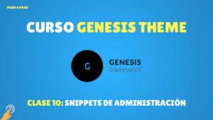 Curso Genesis #10: Snippets de Administración