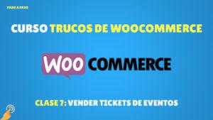 Curso Trucos de Woocommerce: Vender tickets de eventos