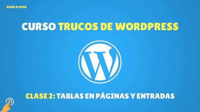 Curso Trucos de WordPress#8: Insertar una tabla en páginas y entradas