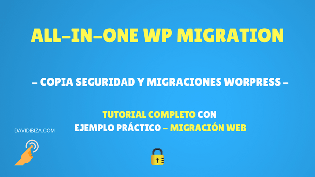 All In One WP Migration – Copias de seguridad y migraciones para  WordPress
