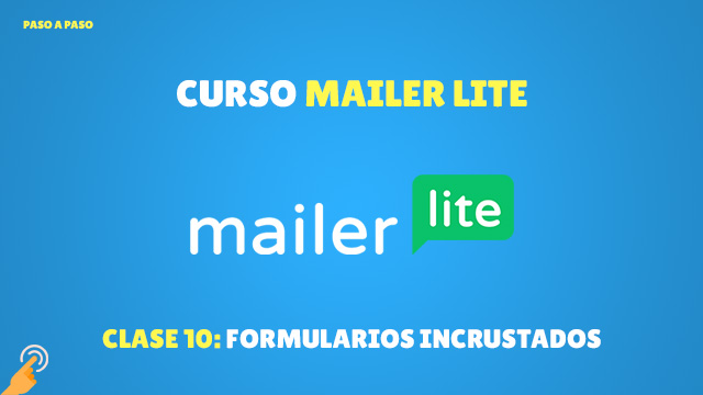 Curso Email Marketing con MailerLite#10: Formularios incrustados