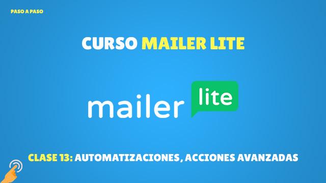 Curso Email Marketing con MailerLite#13: Acciones avanzadas en las automatizaciones