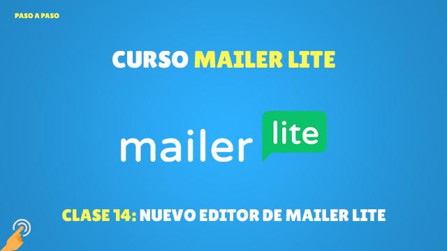 Curso Email Marketing con MailerLite#14: Nuevo editor de MailerLite