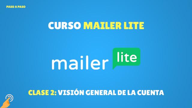 Curso Email Marketing con MailerLite#2: Visión general de la cuenta