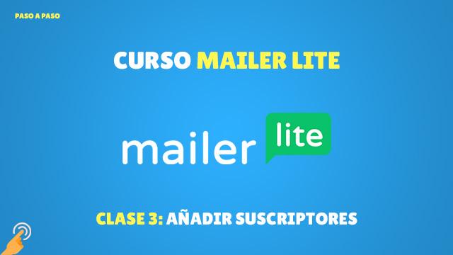 Curso MailerLite Añadir suscriptores