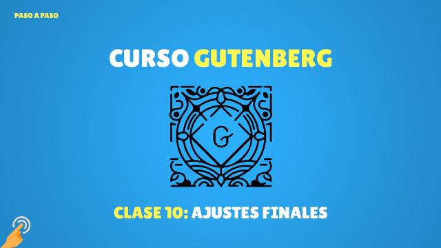 Curso de Gutenberg #10: Ajustes finales