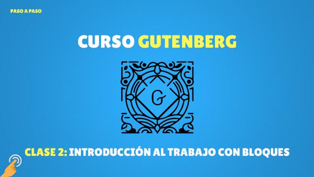 Curso Gutenberg: Introducción al trabajo con bloques