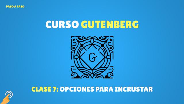 Curso Gutenberg: opciones para incrustar