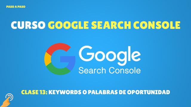 Curso de Search Console Keywords o palabras de oportunidad