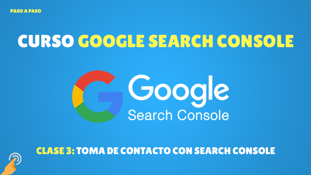 Toma de contacto en Google Search Console