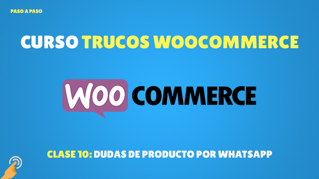 Curso Trucos de Woocommerce #10: Consultar dudas de producto por Whatsapp