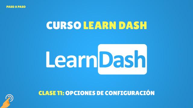 Curso de LearnDash #11: Opciones de configuración