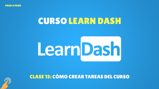 Curso de LearnDash #13: Cómo crear tareas del curso