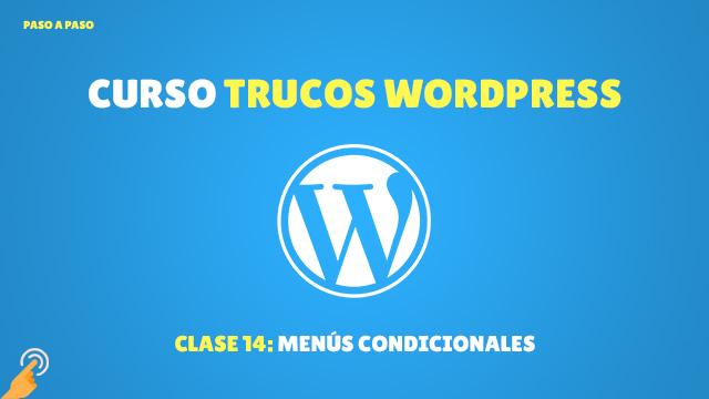 Curso Trucos de WordPress #14: Menús Condicionales