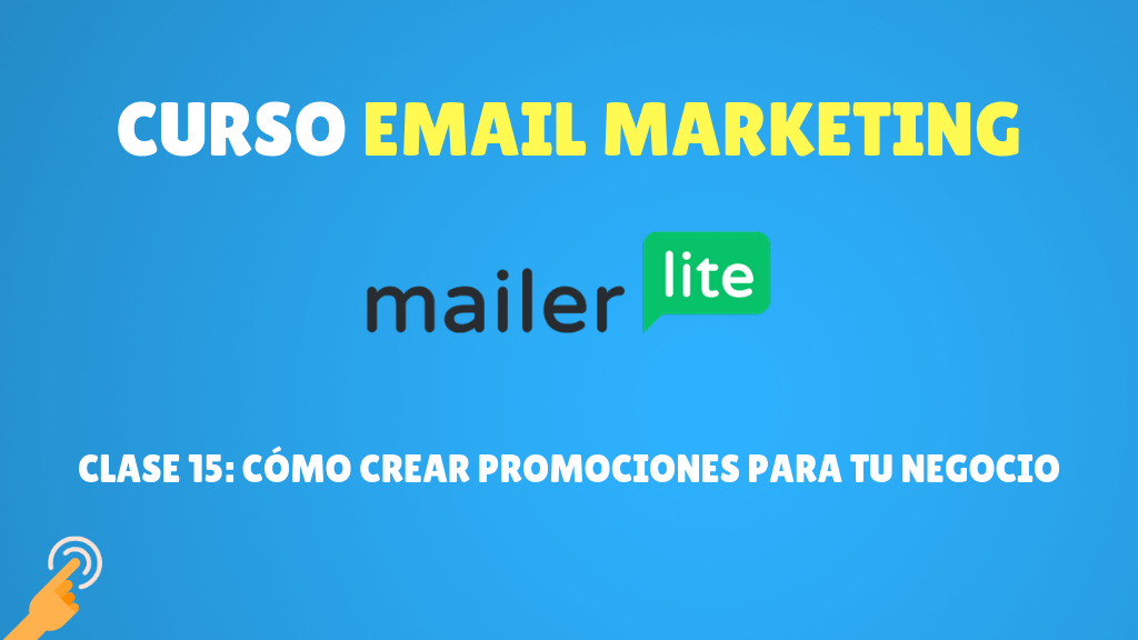 Curso Email Marketing con MailerLite#15: Crea promociones para tu negocio