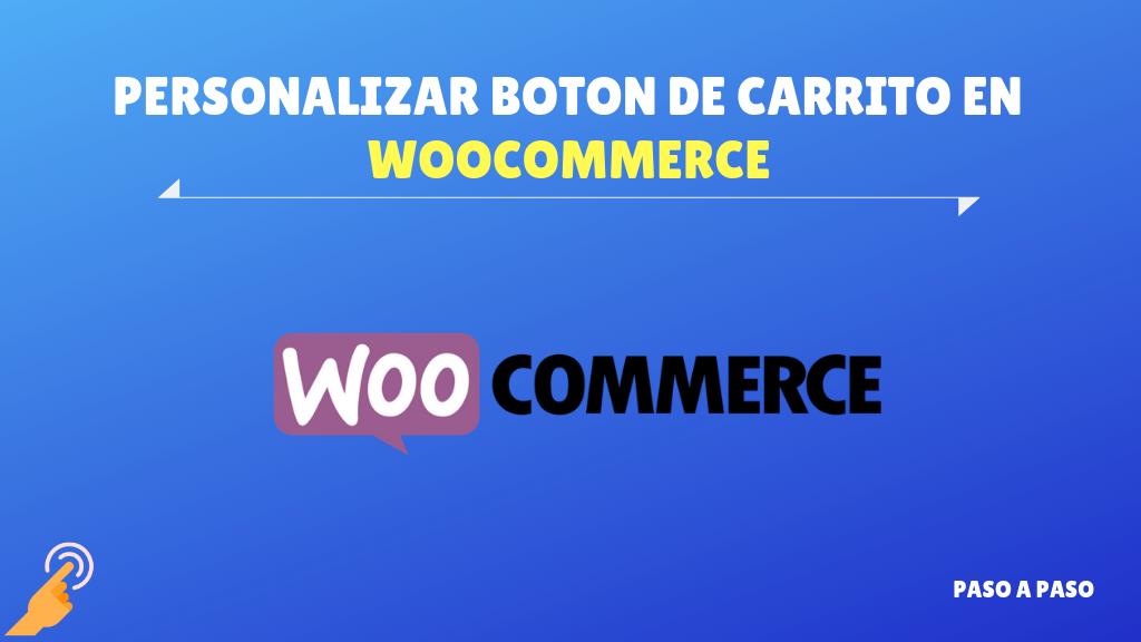 Personalizar el botón de WooCommerce añadir al carrito