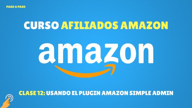 Curso Afiliados de Amazon #12: Usando el plugin Amazon Simple Admin