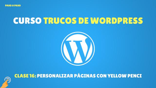 Curso Trucos de WordPress #16: Personaliza la Apariencia de Cualquier Página con Yellow Pencil