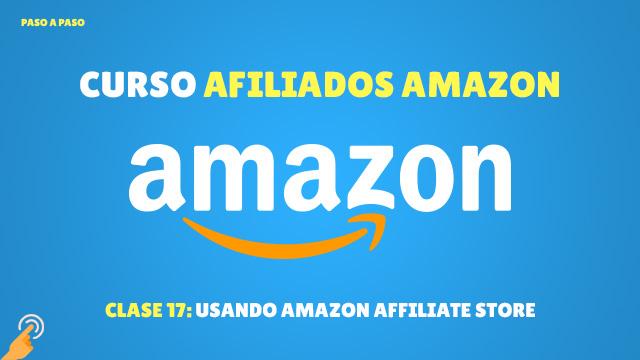 Curso Afiliados de Amazon #17: Usando Amazon Affiliate Store